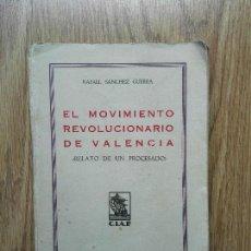 Libros antiguos: ENVÍO GRATIS. EL MOVIMIENTO REVOLUCIONARIO DE VALENCIA. RELATO DE UN PROCESADO RAFAEL SÁNCHEZ GUERRA. Lote 97085959