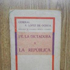 Libros antiguos: ENVÍO GRATIS. GENERAL LÓPEZ DE OCHOA. DE LA DICTADURA A LA REPÚBLICA. Lote 97098891