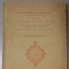 Libros antiguos: NUMULITE GF0030 EL CONSOLAT DEL MAR LES COSTUMS MARÍTIMES DE BARCELONA ERNEST MOLINÉ I BRASÉS 1914. Lote 97798691