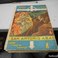 Libros antiguos: COLECCION HISTORIA Y LEYENDA SAN ANTONIO ABAD DIBUJOS FREIXAS. Lote 98016999