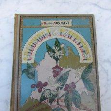 Libros antiguos: COLOMBIA CAFETERA HISTORIA POLITICA ECONÓMIIA ETC POR DIEGO MONSALVE SOBRE 1930. Lote 98405531