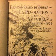 Libros antiguos: PEQUEÑOS ANALES REVOLUCIÓN EN ASTURIAS 1934 - AURELIO DE LLANO -PRIMERA EDICIÓN 1935 . Lote 98406135