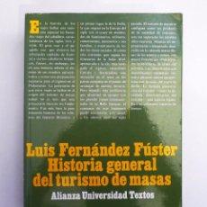 Libros antiguos: HISTORIA GENERAL DEL TURISMO DE MASAS - LUIS FERNANDEZ FÚSTER - ALIANZA EDITORIAL. Lote 98406635