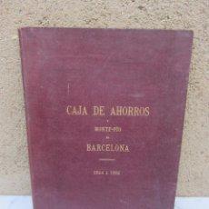 Libros antiguos: CAJA DE AHORROS DE MPNTE PÍO DE BARCELONA 1844 A 1904. Lote 98523323