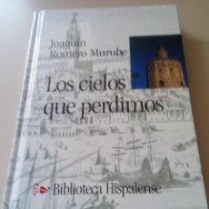 Libros antiguos: LOS CIELOS QUE PERDIMOS JOAQUIN ROMERO MURUBE. Lote 193782712