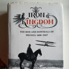 Libros antiguos: IRON KINGDOM: THE RISE AND DOWNFALL OF PRUSSIA, 1600-1947 DE CHRISTOPHER CLARK. Lote 100353775