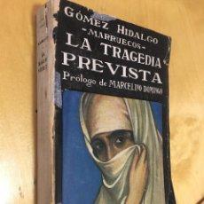 Libros antiguos: 1921. DESASTRE DE ANNUAL. GUERRA DE MARRUECOS. LA TRAGEDIA PREVISTA. GOMEZ HIDALGO. Lote 100488147