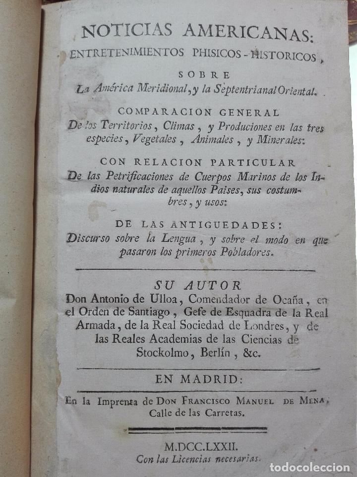 Libros antiguos: NOTICIAS AMERICANAS - ENTRETENIMIENTO PHISICOS-HISTORICOS - DON ANTONIO DE ULLOA - MADRID - 1772 - - Foto 2 - 100739311