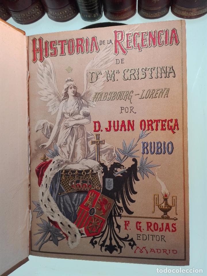 Libros antiguos: HISTORIA DE LA REGENCIA DE Dª Mª CRISTINA - D. JUNA ORTEGA RUBIO - 5 TOMOS - MADRID -1905 - - Foto 4 - 101470471