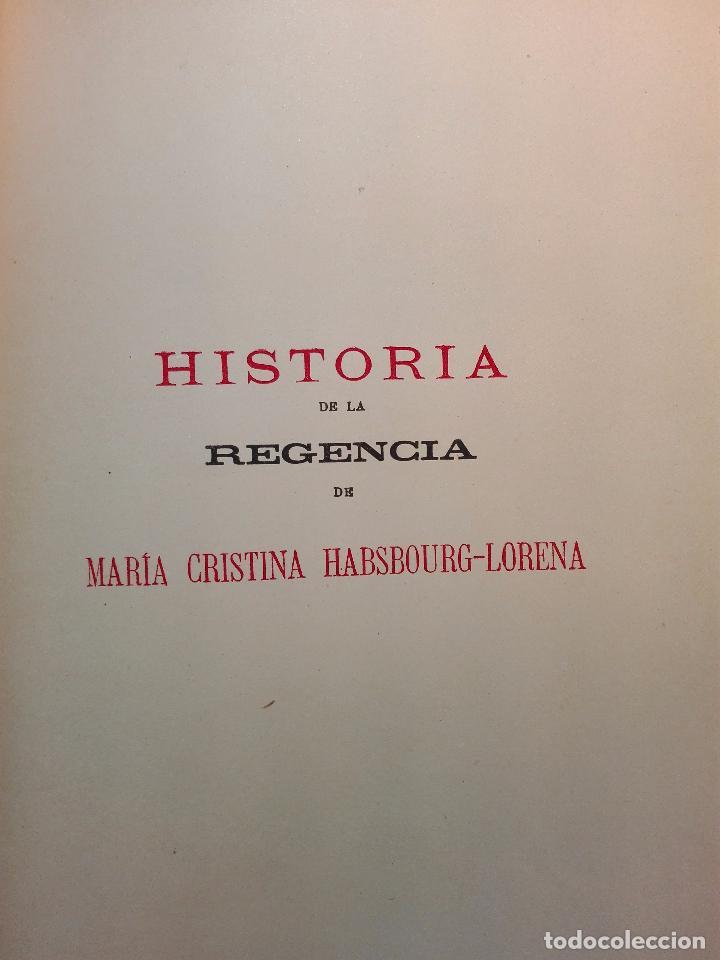 Libros antiguos: HISTORIA DE LA REGENCIA DE Dª Mª CRISTINA - D. JUNA ORTEGA RUBIO - 5 TOMOS - MADRID -1905 - - Foto 5 - 101470471