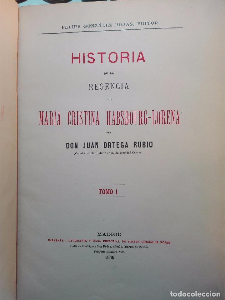 Libros antiguos: HISTORIA DE LA REGENCIA DE Dª Mª CRISTINA - D. JUNA ORTEGA RUBIO - 5 TOMOS - MADRID -1905 - - Foto 6 - 101470471