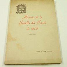 Libros antiguos: HISTORIA DE LA BATALLA DEL BRUCH DE 1808, (RESUMEN), LUIS SOLER TEROL. 17X25CM. Lote 102336759