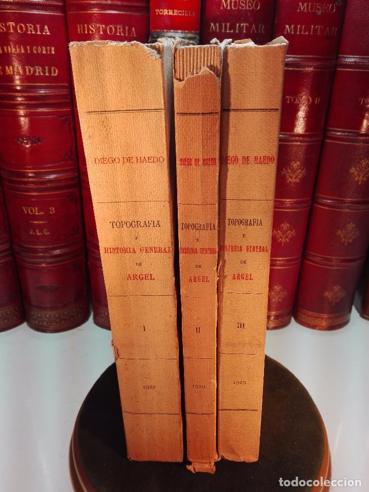 TOPOGRAFÍA E HISTORIA GENERAL DE ARGEL - FRAY DIEGO DE HAEDO - 3 TOMOS - MADRID - 1927 - BIBLIÓFILOS (Libros antiguos (hasta 1936), raros y curiosos - Historia Moderna)