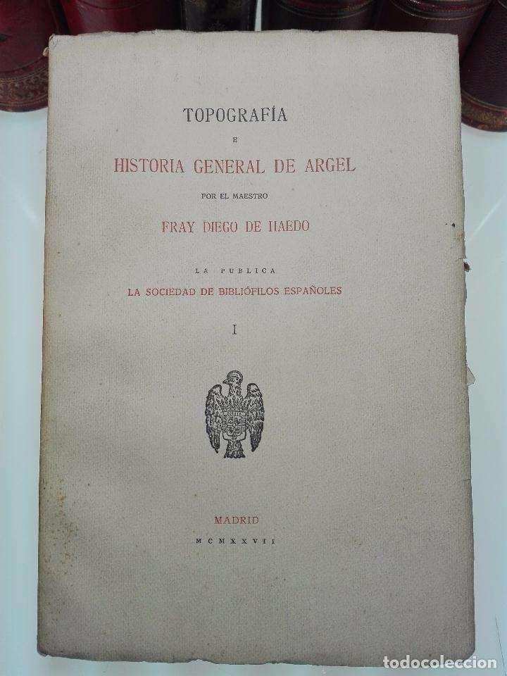 Libros antiguos: TOPOGRAFÍA E HISTORIA GENERAL DE ARGEL - FRAY DIEGO DE HAEDO - 3 TOMOS - MADRID - 1927 - BIBLIÓFILOS - Foto 2 - 102669907
