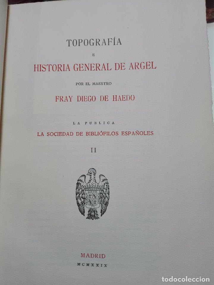 Libros antiguos: TOPOGRAFÍA E HISTORIA GENERAL DE ARGEL - FRAY DIEGO DE HAEDO - 3 TOMOS - MADRID - 1927 - BIBLIÓFILOS - Foto 11 - 102669907