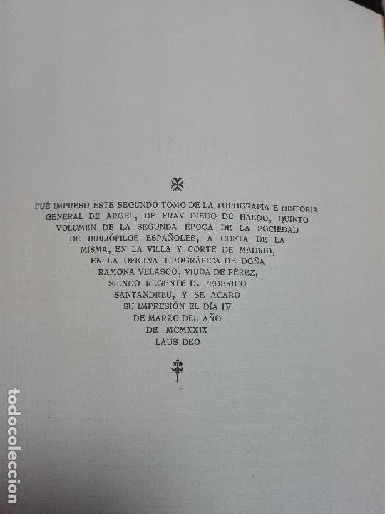 Libros antiguos: TOPOGRAFÍA E HISTORIA GENERAL DE ARGEL - FRAY DIEGO DE HAEDO - 3 TOMOS - MADRID - 1927 - BIBLIÓFILOS - Foto 13 - 102669907