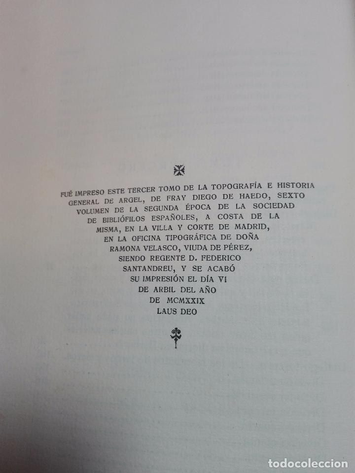 Libros antiguos: TOPOGRAFÍA E HISTORIA GENERAL DE ARGEL - FRAY DIEGO DE HAEDO - 3 TOMOS - MADRID - 1927 - BIBLIÓFILOS - Foto 19 - 102669907