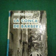 Libros antiguos: LA CONCA DE BARBERA - JOSEP M. POBLET. Lote 103672435