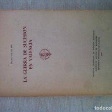 Libros antiguos: LA GUERRA DE SUCESIÓN EN VALENCIA. Lote 103676095