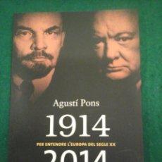 Libros antiguos: 1914-2014 PER ENTENDRE L'EUROPA DEL SEGLE XX - AGUSTÍ PONS. Lote 103676723