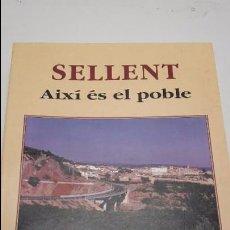 Libros antiguos: SELLENT. AIXÍ ÉS EL POBLE.. Lote 103700627