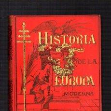 Libros antiguos: HISTORIA DE LA EUROPA MODERNA - ALFREDO OPISSO - LA ILUSTRACION IBÉRICA / RAMÓN MOLINAS ED.. Lote 103721879
