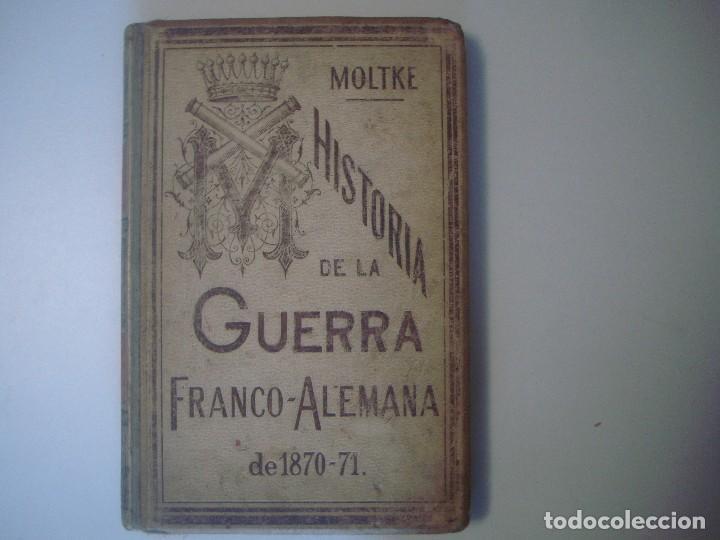 LIBRERIA GHOTICA. MOLTKE. HISTORIA DE LA GUERRA FRANCO-ALEMANA. 1870-71. FOLIO.MONTANER Y SIMON.1891 (Libros antiguos (hasta 1936), raros y curiosos - Historia Moderna)