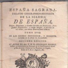Libros antiguos: FR. HENRIQUE FLOREZ. ESPAÑA SAGRADA. TOMO XVIII. DE LAS IGLESIAS DE MONDOÑEDO. 2ª ED. MADRID, 1789. Lote 104090059