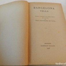 Libros antiguos: BARCELONA VELLA ESCENES I COSTUMS ... ILUSTRACION CATALANA 1906 FRANCISCO ANGLADA ET AA. Lote 104292419