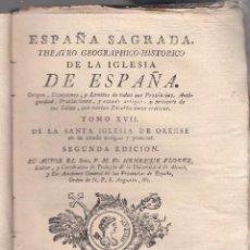 Libros antiguos: FR. HENRIQUE FLOREZ. LA ESPAÑA SAGRADA. SOBRE LA IGLESIA DE ORENSE. 2ª ED. MADRID, 1789.. Lote 104422975