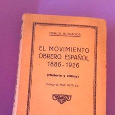 Libros antiguos: ANARQUISMO - EL MOVIMIENTO OBRERO ESPAÑOL - 1ª EDICIÓN 1928 - MANUEL BUENACASA. Lote 104516283