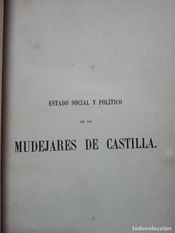 Libros antiguos: ESTADO SOCIAL Y POLÍTICO DE LOS MUDÉJARES DE CASTILLA - DON FRANCISCO FERNANDEZ Y GONZALEZ - 1866 - - Foto 2 - 104615367
