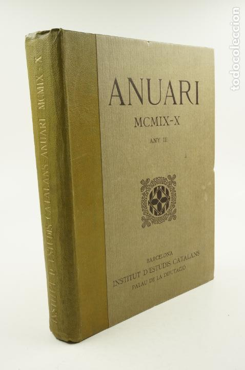 ANUARI 1909-1910, ANY III, INSTITUT D'ESTUDIS CATALANS, PALAU DE LA DIPUTACIÓ. 25X33CM (Libros antiguos (hasta 1936), raros y curiosos - Historia Moderna)