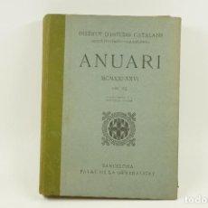 Libros antiguos: ANUARI 1921-1926, ANY VII, INSTITUT D'ESTUDIS CATALANS, PALAU DE LA DIPUTACIÓ. 25X33CM. Lote 104861519