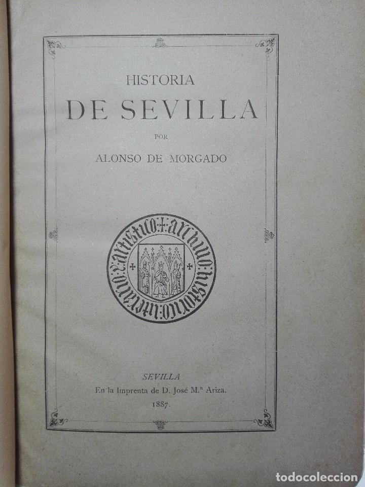Libros antiguos: HISTORIA DE SEVILLA - ALONSO DE MORGADO - SEVILLA - IMPRENTA DE D. JOSÉ Mª ARIZA - 1887 - - Foto 2 - 104883023