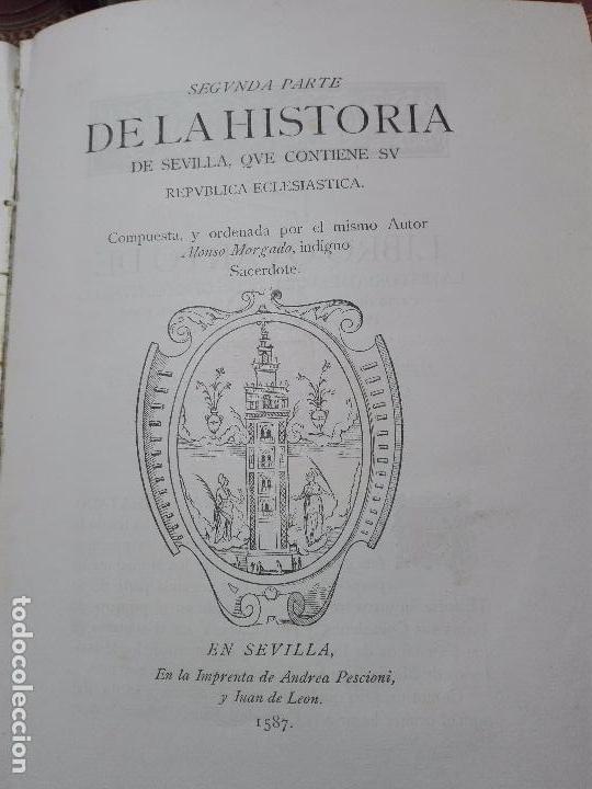 Libros antiguos: HISTORIA DE SEVILLA - ALONSO DE MORGADO - SEVILLA - IMPRENTA DE D. JOSÉ Mª ARIZA - 1887 - - Foto 7 - 104883023