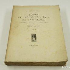 Libros antiguos: LLIBRE DE LES SOLEMNITATS DE BARCELONA, 1930, DURAN I SANPERE, VOL.1 (1424-1546). 22X28,5CM. Lote 104933627