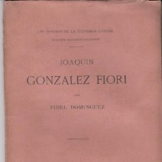 Livros antigos: FIDEL DOMÍNGUEZ: JOAQUÍN GONZÁLEZ FIORI. MADRID, 1884. . Lote 105173887