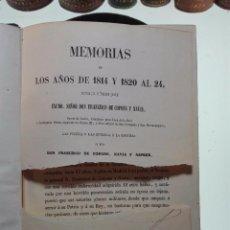 Libros antiguos: MEMORIAS DE LOS AÑOS 1814 Y 1820 AL 24 - POR EL TENIENTE GENERAL DON FRANCISCO DE COPONS Y NAVIA - . Lote 105238335