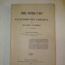 Libros antiguos: MÁXIMO FILIBERO: DIOS PATRIA Y REY O CATECISMO DEL CARLISTA (1896). Lote 105774083
