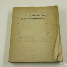 Libros antiguos: IDÉES ET COMMENTAIRES, J. JOACHIM NIN, 1912, PARIS, FIRMADO. 17,5X21CM. Lote 105801671