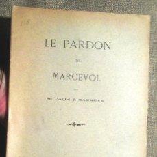 Libros antiguos: LE PARDON DE MARCEVOL M. L'ABBÉ J. SARRÈTE 1902 IMPRIMERIE JOSEPH PAYRET, PERPIGNAN CATALUNYA NORD . Lote 105923567
