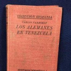 Libros antiguos: COLECCION MANUALES HISPANIA ALEMANES EN VENEZUELA DURANTE S XVI CARLOS V CASA WELSER VOL III SERIE A. Lote 106062967