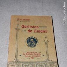 Libros antiguos: CARLISTAS DE ANTAÑO. BARÓN DE ARTAGAN. (CARLISTA, CARLISMO). Lote 106069027
