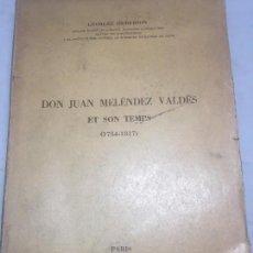 Libros antiguos: DON JUAN MELENDEZ VALDES ET SON TEMPS 1754 1817 EDICIÓN EN FRANCÉS PARIS 1961. Lote 106157951