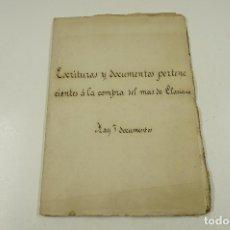 Libros antiguos: ESCRITURAS Y DOCUMENTOS A LA COMPRA DEL MAS CLARIANA, REUS, S. XIX, 7 DOCUMENTOS. 22,5X32CM. Lote 106165767