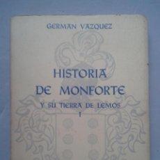 Libros antiguos: HISTORIA DE MONFORTE Y SU TIERRA DE LEMOS I. GERMÁN VÁZQUEZ. AÑO 1970.. Lote 106578383