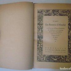 Libros antiguos: LIBRERIA GHOTICA. AL PARTICI RAMON D'ABADAL I ALS DIPUTATS PRIMER PARLAMENT.1935. EXCELENTE EJEMPLAR. Lote 106931195