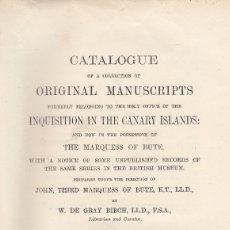Libros antiguos: W. DE GRAY BIRCH. CATALOGUE OF MANUSCRIPTS OF THE INQUISITION IN THE CANARY ISLAND. 2 VOLS. AÑO 1903. Lote 107919375