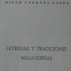 Libros antiguos: LIBRO: TRADICIONES MALAGUEÑAS POR DIEGO VAZQUEZ OTERO – LEYENDAS - MALAGA 1959. Lote 162483373